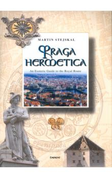 Praga hermetica -- An esoteric Guide to the Royal Route