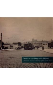 Pražský hrad ve fotografii 1900-1939 / Prague Castle in Photographs 1900-1939