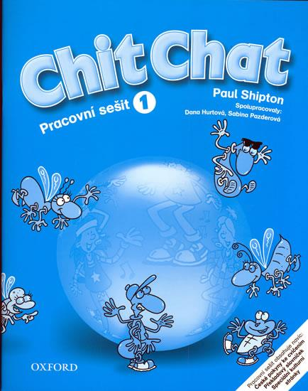 CHIT CHAT 1 ACTIVITY BOOK (Czech Edition) - Shipton O.