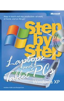 Laptops and Tablet PCs with Microsoft Windows XP Step by Step: Keep in Touch and Stay Productive  At Work, At Home, and On the Go!