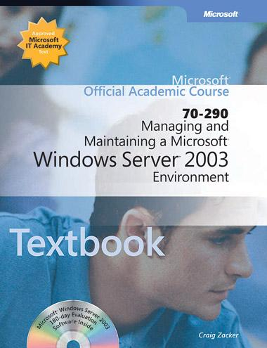 Managing and Maintaining a Microsoft Windows Server 2003 Environment (70 290)