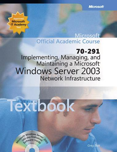 Implementing, Managing, and Maintaining a Microsoft Windows Server 2003 Network Infrastructure (70 291)