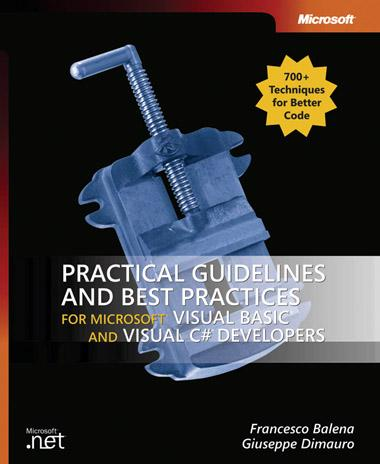Practical Guidelines and Best Practices for Microsoft Visual Basic and Visual C# Developers