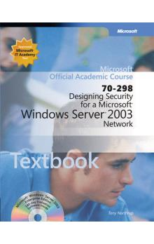Designing Security for a Microsoft Windows Server 2003 Network (70 298)