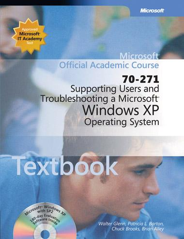 Supporting Users and Troubleshooting a Microsoft Windows XP Operating System (70 271)