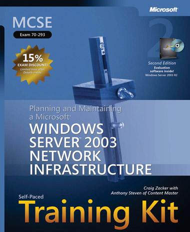 MCSE Self Paced Training Kit (Exam 70 293): Planning and Maintaining a Microsoft Windows Server 2003 Network Infrastructure, Second Edition