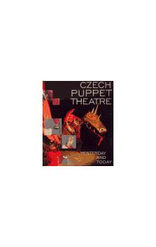 Czech Puppet Theatre Yesterday and Today