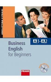 Business English for Beginners -- Učebnice s vkládaným CD, A1-A2