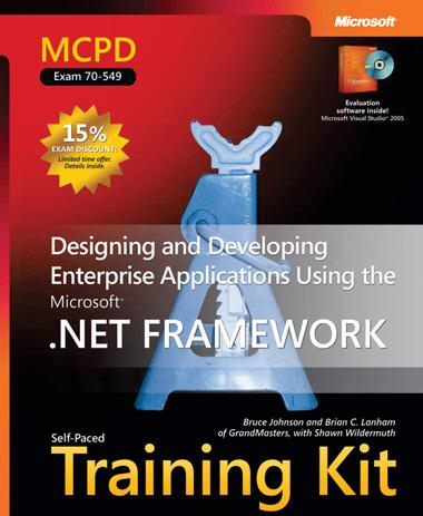 MCPD Self Paced Training Kit (Exam 70 549): Designing and Developing Enterprise Applications Using the Microsoft .NET Framework
