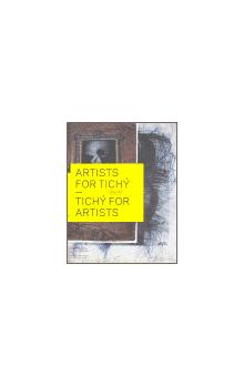 Artists for Tichý   Tichý for Artists