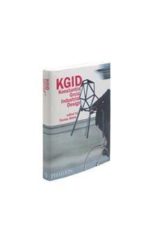 KGID (Konstantin Grcic Industrial Design)    The first monograph on the innovative and prolific contemporary product designer
