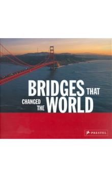 Bridges that Changed the World