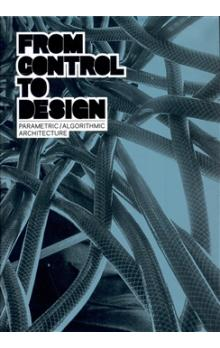 From Control to Design    Parametric / Algorithmic Architecture