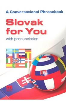 Slovak for you with pronunciation    A conversational phrasebook