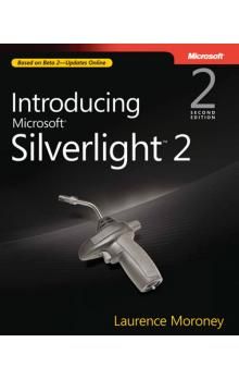 Introducing Microsoft Silverlight 2, Second Edition