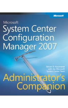 Microsoft System Center Configuration Manager 2007 Administrator&#39s Companion