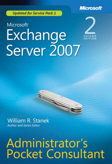 Microsoft Exchange Server 2007 Administrator&#39s Pocket Consultant Second Edition