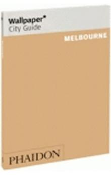 Melbourne Wallpaper City Guide    The fast track guide for the smart traveller.
