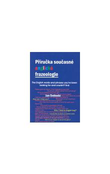 Příručka současné anglické frazeologie    The English words and phrases you have been looking for and could not find