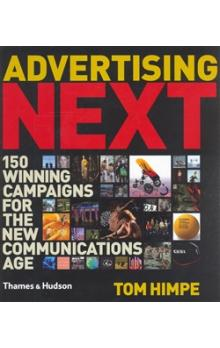 Advertising Next    150 Winning Campaigns for the New Communications Age