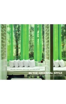 In the Oriental Style    A Sourcebook of Decoration and Design