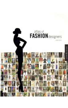 Atlas of Fashion Designers    Than 150 Fashion Designers Are Featured from Around the World