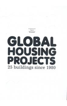Global Housing Projects Since 1980