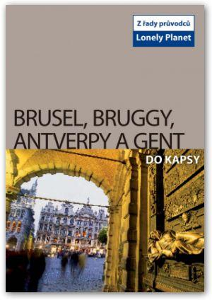 Brusel, Bruggy, Antverpy a Gent do kapsy - Lonely Planet