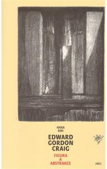 Edward Gordon Craig   Figura a abstrakce