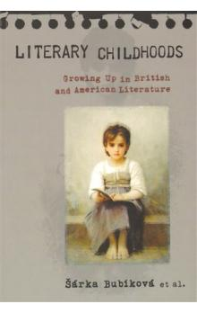 Literary Childhoods -- Growing Up in British and American Literature