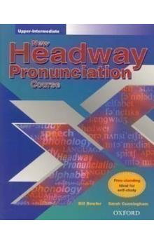 New Headway Upper Intermediate Pronunciation Course Student´s Book - Bowler B. Cunningham S. Moor P.