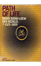 Path of Life Rabbi Judah Loew ben Bezalel (ca. 1525–1609)