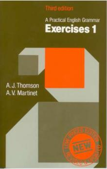 A Practical English Grammar: Exercises 1 Third Low-priced Edition - Thomson A. J. Martinet A. V.