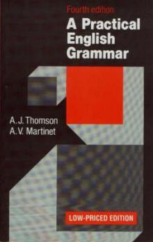 A Practical English Grammar Fourth Low-priced Edition - Thomson A. J. Martinet A. V.