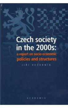 Czech society in the 2000s: a report on socio-economic policies and structures