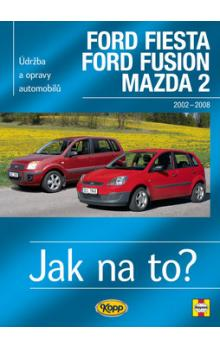 FORD FIESTA / FORD FUSION / MAZDA 2 - 20022008 - Jak na to? č.108 - Jex R.M., Legg Andy
