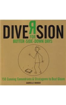 Diversion -- For Butter-side Down Days