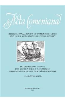 Acta Comeniana 22-23 -- International Review of Comenius Studies and Early Modern Intellectual History