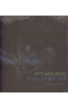 Býti krajinou / Being Landscape