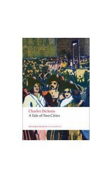A Tale of Two Cities (Oxford World's Classics New Edition) - Dickens Ch.