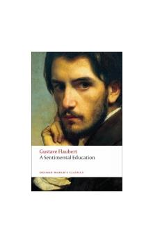 A Sentimental Education (Oxford World's Classics New