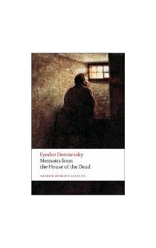 Memoirs From the House of the Dead (Oxford World´s Classics New Edition) - Dostoevsky Fyodor