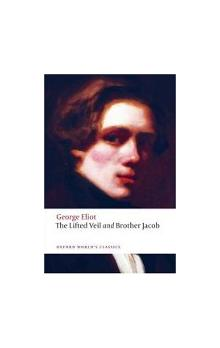 The Lifted Veil, and Brother Jacob (Oxford World´s Classics New Edition)