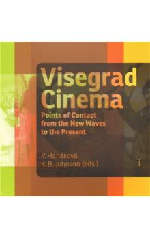 Visegrad cinema -- POINTS OF CONTACT FROM THE NEW WAVES TO THE PRESENT