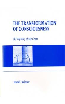 The Transformation of Consciousness -- The Mystery of the Cross