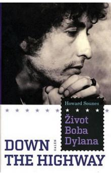 Život Boba Dylana -- Down The Highway
