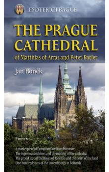 The Prague Cathedral -- of Matthias of Arras and Peter Parler