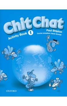 Chit Chat 1 Activity Book - Shipton P.