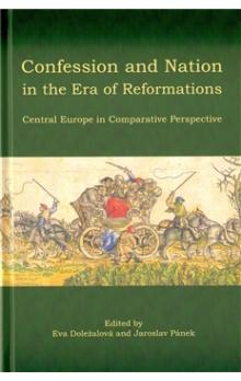 Confession and Nation in the Era of Reformations -- Central Europe in Comparative Perspective