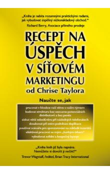 Recept na úspěch v síťovém marketingu od Chrise Taylora